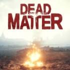 Dead Matter gioco