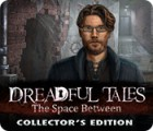 Dreadful Tales: The Space Between Collector's Edition gioco