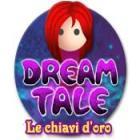 Dream Tale: Le chiavi d'oro gioco