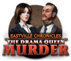 Eastville Chronicles: The Drama Queen Murder gioco