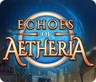 Echoes of Aetheria gioco
