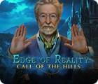 Edge of Reality: Call of the Hills gioco