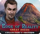 Edge of Reality: Great Deeds Collector's Edition gioco