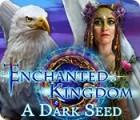 Enchanted Kingdom: A Dark Seed gioco
