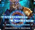 Enchanted Kingdom: Arcadian Backwoods Collector's Edition gioco