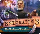 Enigmatis 3: The Shadow of Karkhala gioco