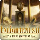 Enlightenus II: La Torre Sempiterna gioco