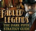 Fabled Legends: The Dark Piper Strategy Guide gioco