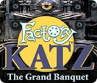 Factory Katz: The Grand Banquet gioco