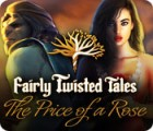 Fairly Twisted Tales: The Price Of A Rose gioco