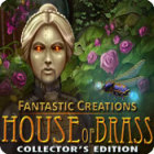 Fantastic Creations: House of Brass Collector's Edition gioco