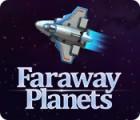 Faraway Planets gioco