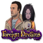 Foreign Dreams gioco