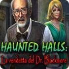 Haunted Halls: La vendetta del Dr. Blackmore gioco