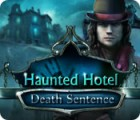 Haunted Hotel: Death Sentence gioco