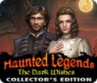 Haunted Legends: The Dark Wishes Collector's Edition gioco
