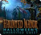 Haunted Manor: Halloween's Uninvited Guest gioco