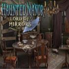 Haunted Manor: Il Signore degli specchi gioco