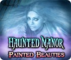 Haunted Manor: Painted Beauties Collector's Edition gioco