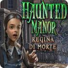 Haunted Manor: Regina di morte gioco