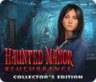 Haunted Manor: Remembrance Collector's Edition gioco