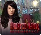 Haunted Manor: Remembrance gioco