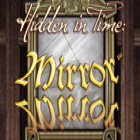 Hidden in Time: Il viale dello specchio gioco