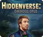 Hiddenverse: Ominous Opus gioco