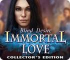 Immortal Love: Blind Desire Collector's Edition gioco