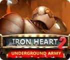 Iron Heart 2: Underground Army gioco