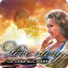 Love Story: La casa sul mare gioco