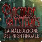 Macabre Mysteries: La maledizione del Nightingale gioco