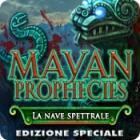 Mayan Prophecies: La nave spettrale Edizione Speciale gioco