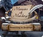 Memoirs of Murder: Resorting to Revenge gioco
