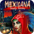 Mexicana: Deadly Holiday gioco