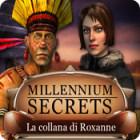 Millennium Secrets: La collana di Roxanne gioco