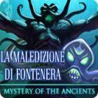 Mystery of the Ancients: La maledizione di Fontenera gioco