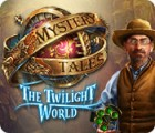 Mystery Tales: The Twilight World gioco