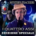 Mystery Trackers: I Quattro Assi Edizione Speciale gioco