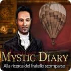 Mystic Diary: Alla ricerca del fratello scomparso gioco