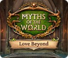 Myths of the World: Love Beyond gioco