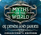 Myths of the World: Of Fiends and Fairies Collector's Edition gioco