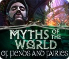 Myths of the World: Of Fiends and Fairies gioco