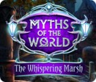 Myths of the World: The Whispering Marsh gioco