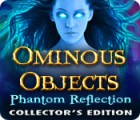 Ominous Objects: Phantom Reflection Collector's Edition gioco