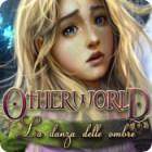 Otherworld: La danza delle ombre gioco
