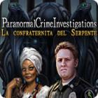 Paranormal Crime Investigations: La confraternita del Serpente gioco