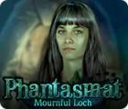 Phantasmat: Mournful Loch gioco