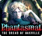 Phantasmat: The Dread of Oakville gioco