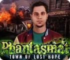 Phantasmat: Town of Lost Hope gioco